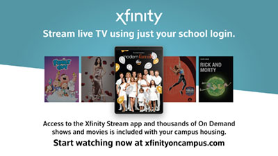 Xfinity stream live TV using just your school login. Access to the Xfinity Stream App and thousands of On Demand shows and movies is included with your campus housing. Start watching now at xfinityoncamus.com